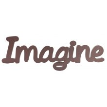IMAGINE - Latte Sentiment Words  Ready to hang on the wallLATTELength 449cm Please Click the image for more information.